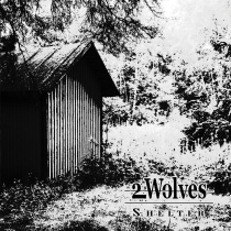 2 Wolves - Shelter