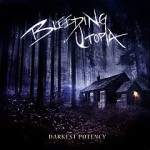 Bleeding Utopia – Darkest Potency