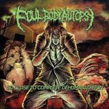 Foul Body Autopsy – So Close to Complete Dehumanization