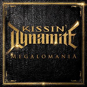 Kissin Dynamite - Megalomania