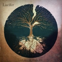 Lucifer - Still Alive, But Already Dead