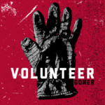 Volunteer – Goner
