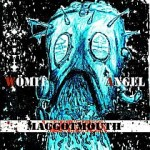 Wömit Angel – Maggotmouth