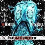 Wömit Angel – Maggotmouth