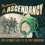 Ascendancy – The Amazing Ascendancy versus Count Illuminatus