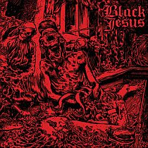 Black Jesus - Everything Black Everything Dead