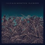 Cold Blue Mountain – Old Blood