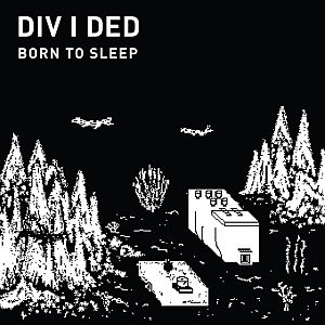 Divided - Born to Sleep