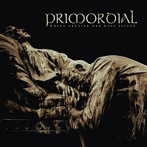 Primordial - Where Greater Man Have Fallen