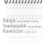 Saiga, Sweeps04, Rawooze