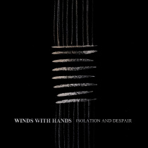 Winds with Hands - Isolation and Despair