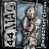 44Mag – Outlaw Psychosis