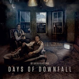9 Fake Reasons - Days of Downfall