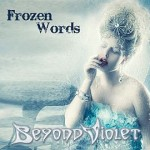 Beyond Violet - Frozen Words