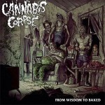 Cannabis Corpse – From Wisdom to Baked