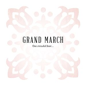 Grand March - One Crowded Hour...