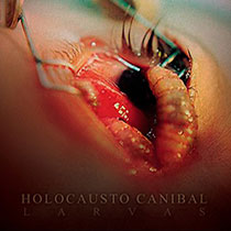 Holocausto Canibal - Larvas