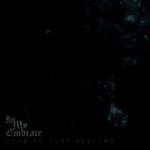 In My Embrace – Dead to Dust Descend