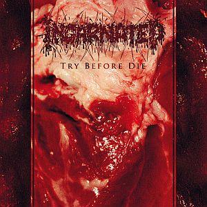 Incarnated - Try Before Die
