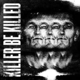 Killer Be Killed – Killer Be Killed