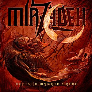 Mirzadeh - Desired Mythic Pride