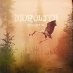 Monolith – Dystopia