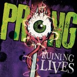 Prong - Ruining Lives