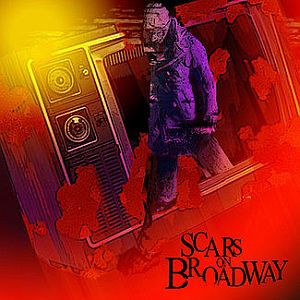 Scars on Broadway – Scars on Broadway