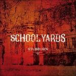 Schoolyards – Stubborn