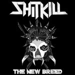 ShitKill - The New Breed
