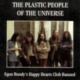 The Plastic People of the Universe – Egon Bondy's Happy Hearts Club Banned