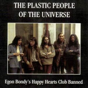 The Plastic People of the Universe - Egon Bondy's Happy Hearts Club Banned