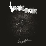 Thrashing Machine – Insight