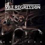 Vile Regression – Empires