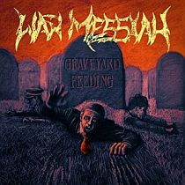 War Messiah - Graveyard Feeding
