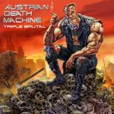 Austrian Death Machine – Triple Brutal