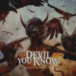 Devil You Know - The Beauty of Destruction