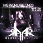 My Reflection - This World Belongs to Us