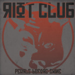 Riot Club - Pearls Before Swine