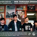 See Through Dresses (USA), Zlato a nafta (CZ) – Praha, 15. května