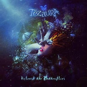 Tezaura - Unleash the Butterflies