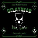 Delayhead – Vol. 80%