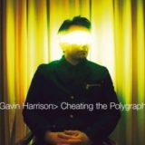 Gavin Harrison – Cheating the Polygraph