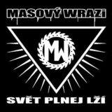 Masový wrazi – Svět plnej lží