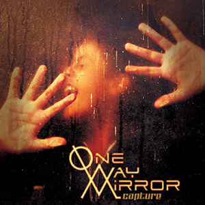 One Way Mirror - Capture