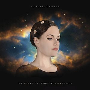Princess Chelsea – The Great Cybernetic Depression
