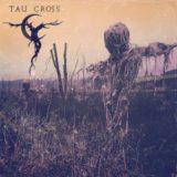 Tau Cross – Tau Cross