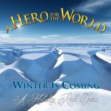 A Hero for the World – Winter Is Coming (A Holiday Rock Opera)