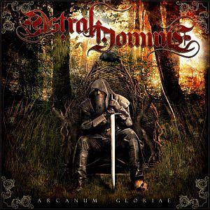 Astral Domine - Arcanum Gloriae