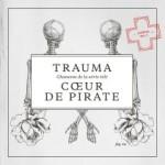 Cœur de pirate – Trauma: Chansons de la série télé (saison no. 5)